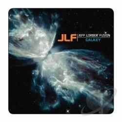 Jeff Lorber Fusion / Lorber, Jeff - Galaxy CD Cover Art