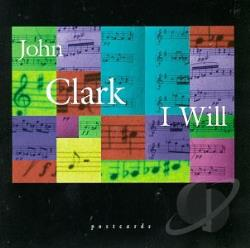 Clark, John - I Will CD Cover Art