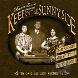 Barter Theatre - Keep on the Sunny Side: The Songs & Story of the Original Carter Family CD Cover Art