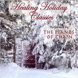 Pianos Of Cha'n - Healing Holiday Classics CD Cover Art