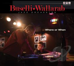 Buselli / Wallarab Jazz Orchestra - Where or When CD Cover Art
