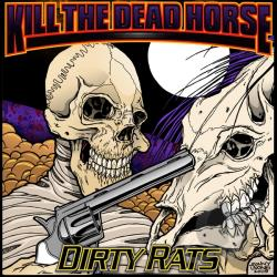 Dirty Rats - Kill the Dead Horse CD Cover Art