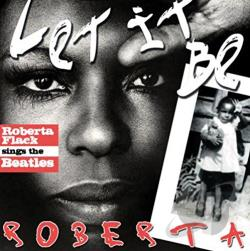 Flack, Roberta - Let It Be Roberta: Roberta Flack Sings the Beatles CD Cover Art