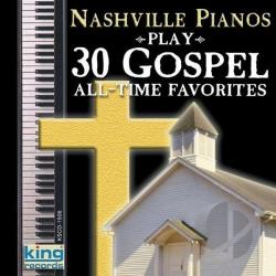 Nashville Pianos - Play 30 Gospel All-Time Favorites CD Cover Art