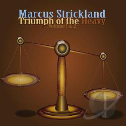 Strickland, Marcus - Triumph of the Heavy, Vol. 1 & 2 CD Cover Art