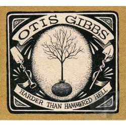 Gibbs, Otis - Harder Than Hammered Hell CD Cover Art