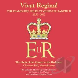 Vivat Regina!: The Diamond Jubilee of Queen Elizabeth II 1952-2012 CD Cover Art
