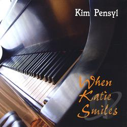 Pensyl, Kim - When Katie Smiles CD Cover Art
