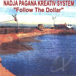 Nadja Pagana Kreativ System - Follow the Dollar CD Cover Art