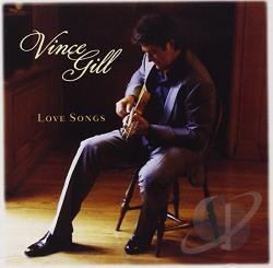 Gill, Vince - Love Songs CD Cover Art