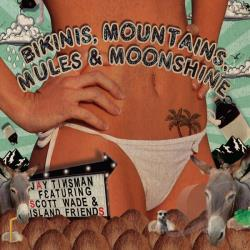 Tinsman, Jay - Bikinis, Mountains, Mules & Moonshine CD Cover Art