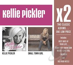 Pickler, Kellie - Kellie Pickler/Small Town Girl CD Cover Art