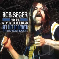 Seger, Bob - Get Out of Denver CD Cover Art