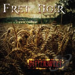 Fret Noir - Bittersweet CD Cover Art