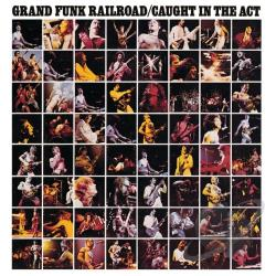 Grand Funk Railroad - Caught in the Act CD Cover Art