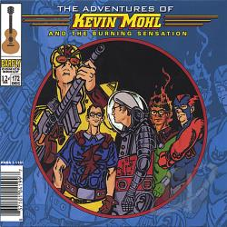 Mohl, Kevin - Adventures Of Kevin Mohl & The Burning Sensation CD Cover Art