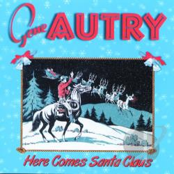 Autry, Gene - Here Comes Santa Claus CD Cover Art