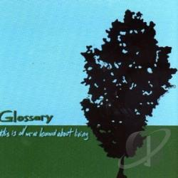Glossary - This Is All We've Learned About Living CD Cover Art