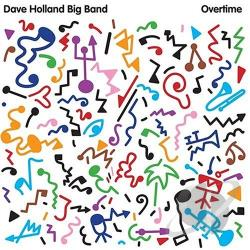 Holland, Dave / Holland, Dave Big Band - Overtime CD Cover Art