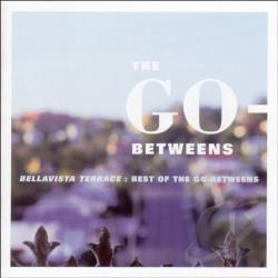 Go-Betweens - Bellavista Terrace: Best of the Go-Betweens CD Cover Art