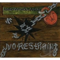 Ammo Without a Gun - No Restraint CD Cover Art