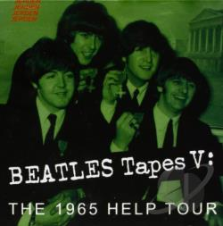Beatles - Beatles Tapes, Vol. 5: The 1965 Help Tour CD Cover Art