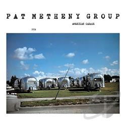 Metheny, Pat / Pat Metheny - American Garage CD Cover Art