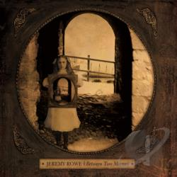 Rowe, Jeremy - Between Two Mirrors CD Cover Art