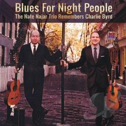 Najar, Nate / Najar, Nate Trio - Blues for Night People: The Nate Najar Trio Remembers Charlie Byrd CD Cover Art