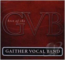 Gaither Vocal Band - Best of the Gaither Vocal Band CD Cover Art