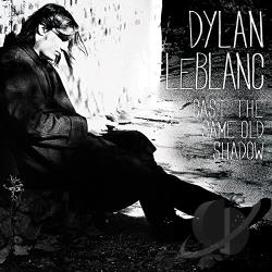 Leblanc, Dylan - Cast the Same Old Shadow CD Cover Art