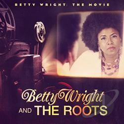 Roots / Wright, Betty - Betty Wright: The Movie CD Cover Art