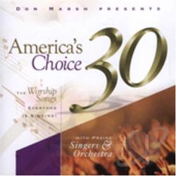 Cool Spring Praise Singers / Marsh, Don - America's Choice 30: The Worship Songs Everyone is Singing! CD Cover Art