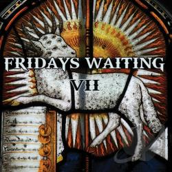 Fridays Waiting - VII CD Cover Art