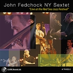 John Fedchock NY Sextet - Live at the Red Sea Jazz Festival CD Cover Art