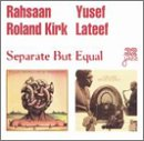 Lateef, Yusef / Rahsaan Roland Kirk - Separate But Equal CD Cover Art