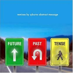 Q-Burns Abstract Message - Future Past Tense CD Cover Art
