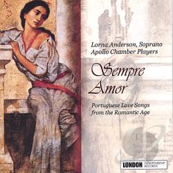 Anderson, Lorna: sop / Apollo - Sempre Amor: Portuguese Love Songs from the Romantic Era CD Cover Art