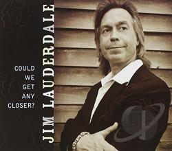 Lauderdale, Jim - Could We Get Any Closer? CD Cover Art