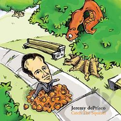 DePrisco, Jeremy - Catch The Squirrel CD Cover Art