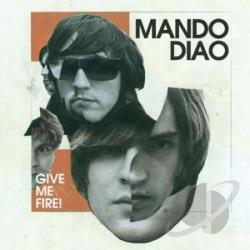 Mando Diao - Give Me Fire CD Cover Art