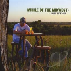 Jared Pete Gile - Middle of the Midwest EP CD Cover Art
