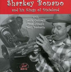 Bonano, Sharkey / Sharkey Bonano & His Kings of Dixieland - Sharkey and His Kings of Dixieland CD Cover Art