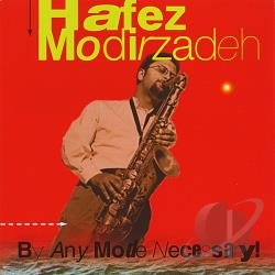 Modirzadeh, Hafez - By Any Mode Necessary CD Cover Art