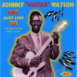 Watson, Johnny Guitar - Hot Just Like TNT CD Cover Art