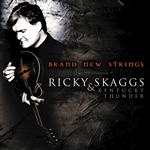 Ricky Skaggs & Kentucky Thunder / Skaggs, Ricky - Brand New Strings CD Cover Art