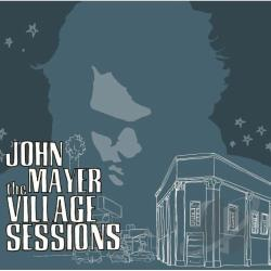 Mayer, John - Village Sessions CD Cover Art