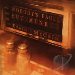 Mccain, Edwin - Nobody's Fault But Mine CD Cover Art