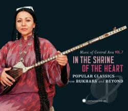 Music Of Central Asia, Vol. 7: In The Shrine Of The Heart: Popular Classics From Bukhara And Beyond CD Cover Art