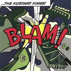 Kustard Kings - Blam! CD Cover Art